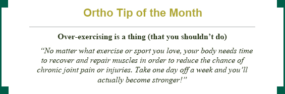 Ortho tip of the month: over-exercising is a thing (that you shouldn't do!)