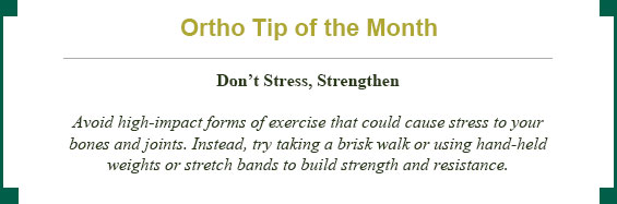 Ortho Tip of the Month: don't stress, strengthen